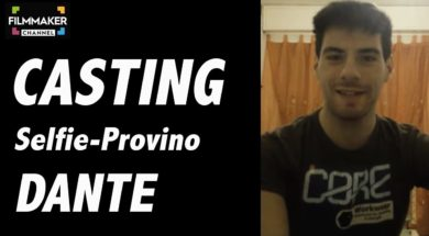 Casting on line FilmMaker Channel: selfie-provino Dante