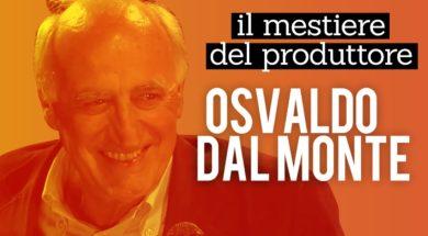 Lavorare come produttore: Alessandro Ippolito intervista Osvaldo Dal Monte